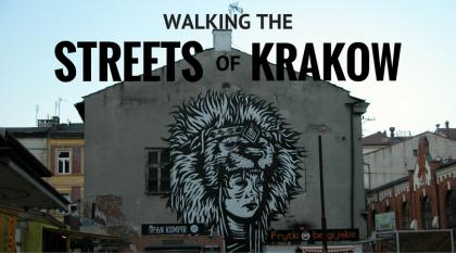Walking the Streets of Krakow
