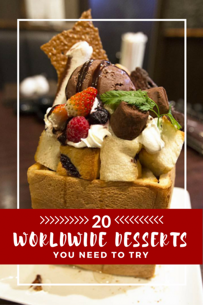 20 Worldwide Desserts You Need To Try